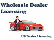 Wholesale Licensing Opportunity provide by US Dealer Licensing
