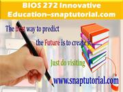 BIOS 272 Innovative Education--snaptutorial.com