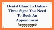 Dental Clinic In Dubai - Three Signs You Need To Book An Appointment