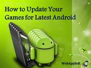 How to Update Your Games for Latest Android