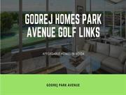 Godrej Homes Park Avenue Golf Links | Luxury Homes in Noida