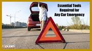 Essential Tools Required for Any Car Emergency
