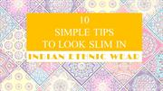 10 Simple Tips to Look Slim in Indian Ethnic Wear