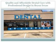 Quality and Affordable Dental Care with Professional Dentist in Bryan