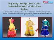 Baby Lehenga Dress - Kids Designer Lehenga Set, Girl Ethnic Wear