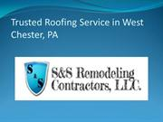 Trusted Roofing Service in West Chester, PA