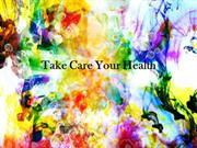 Take Care Your Health