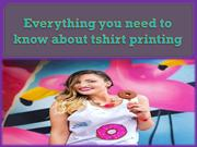 Everything you need to know about tshirt printing