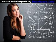 How to Learn Physics By Best Physics Tutor