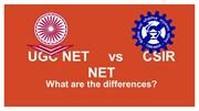 UGC NET vs CSIR NET - Whate is the Difference?