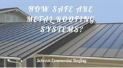 How Safe Are Metal Roofing Systems_