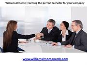 William Almonte - Getting the perfect recruiter for your company