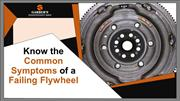 Know the Common Symptoms of a Failing Flywheel