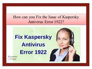 How Can You Fix the Issue of Kaspersky Antivirus Error 1922?