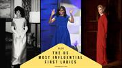 The US Most Influential First Ladies