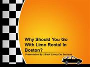 Why Should You Go With Limo Rental In Boston?