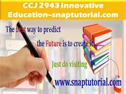 CCJ 2943 Innovative Education--snaptutorial.com