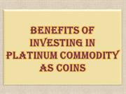 Benefits of Investing in Platinum Commodity as Coins