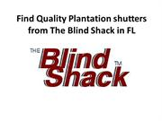Find Quality Plantation shutters from The Blind Shack in FL