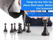 Things No One Tells You About Work Space  - Melvin Lim Centennial Busi