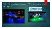 Why Marine Underwater LED Lights for boats at night?