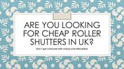 Are You Looking For Cheap Roller Shutters In UK?