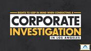 Corporate Investigation In Los Angeles