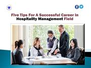 Five Tips For A Successful Career in Hospitality Management Field