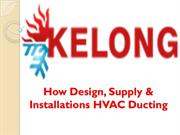 How Design, Supply & Installations HVAC Ducting - Kelong HVAC