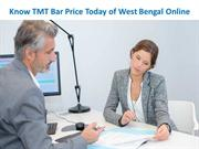 Know TMT Bar Price Today of West Bengal Online