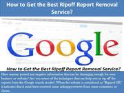 How to get the best ripoff report removal service?