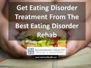 Get Eating Disorder Treatment From The Best Eating Disorder Rehab