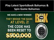 Play Latest Sportsbook Bahamas, Spin Game Bahamas