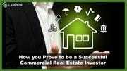 How you Prove to be a Successful Commercial Real Estate Investor