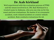 .  Dr. Kale Kirkland-Court-Related Evaluations
