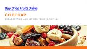 Buy Dried Fruits Online | Dried Fruits in New Delhi - Chefcap