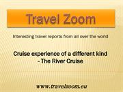 Cruise experience of a different kind - The River Cruise