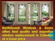 NorthGuard Windows & Doors offers Best quality and expertise window re
