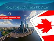 Canada PR Visa has to be attained by following the protocols