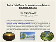 Book a Hotel Room for Your Accommodation in Eleuthera, Bahamas