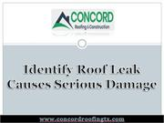 Identify Roof Leak Causes Serious Damage