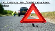 Call Us When You Need Roadside Assistance In Sydney
