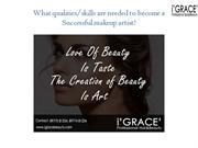 What qualities are needed to become a Successful makeup artist?
