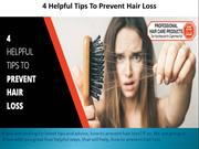 4 Helpful Tips To Prevent Hair Loss