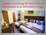 Guide to choosing the best hotel in Kathmandu at an affordable budget