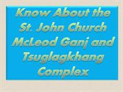 Know About the St. John Church McLeod Ganj and Tsuglagkhang Complex