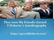 They were My Friends :Gerard F. Doherty 's Autobiography