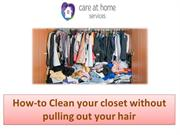 How-to Clean your closet without pulling out your hair