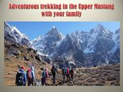 Adventurous trekking in the Upper Mustang with your family