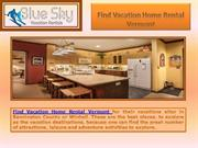 Find Vacation Home Rental Vermont